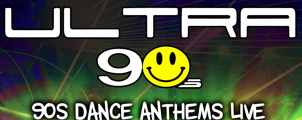 Ultra 90s Dance Anthems LIVE event image